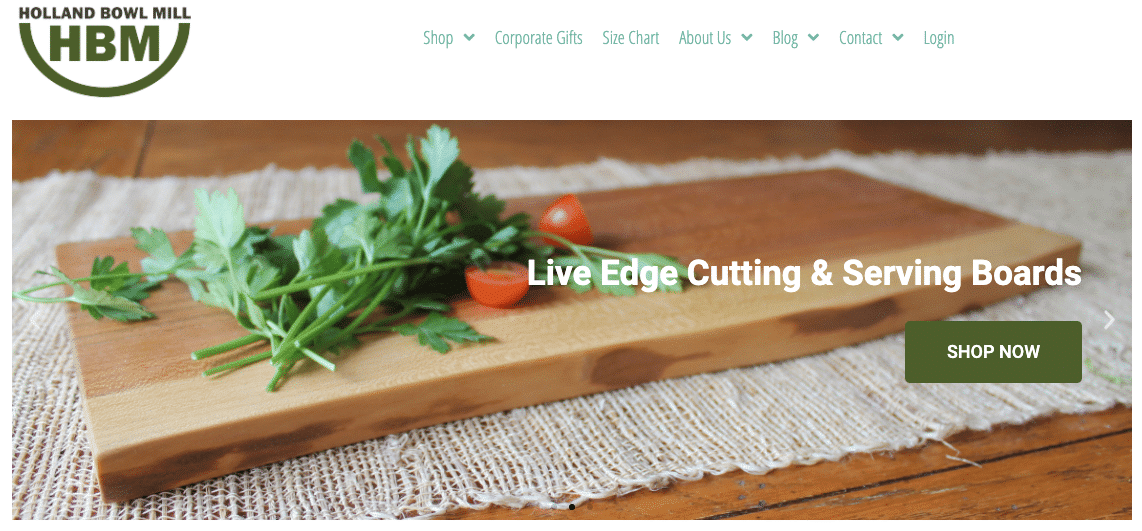 The newly redesigned Holland Bowl Mill website is faster, more shopping focused, and easier to navigate. Find your wood turned bowls, boards, utensils and more at hollandbowlmill.com